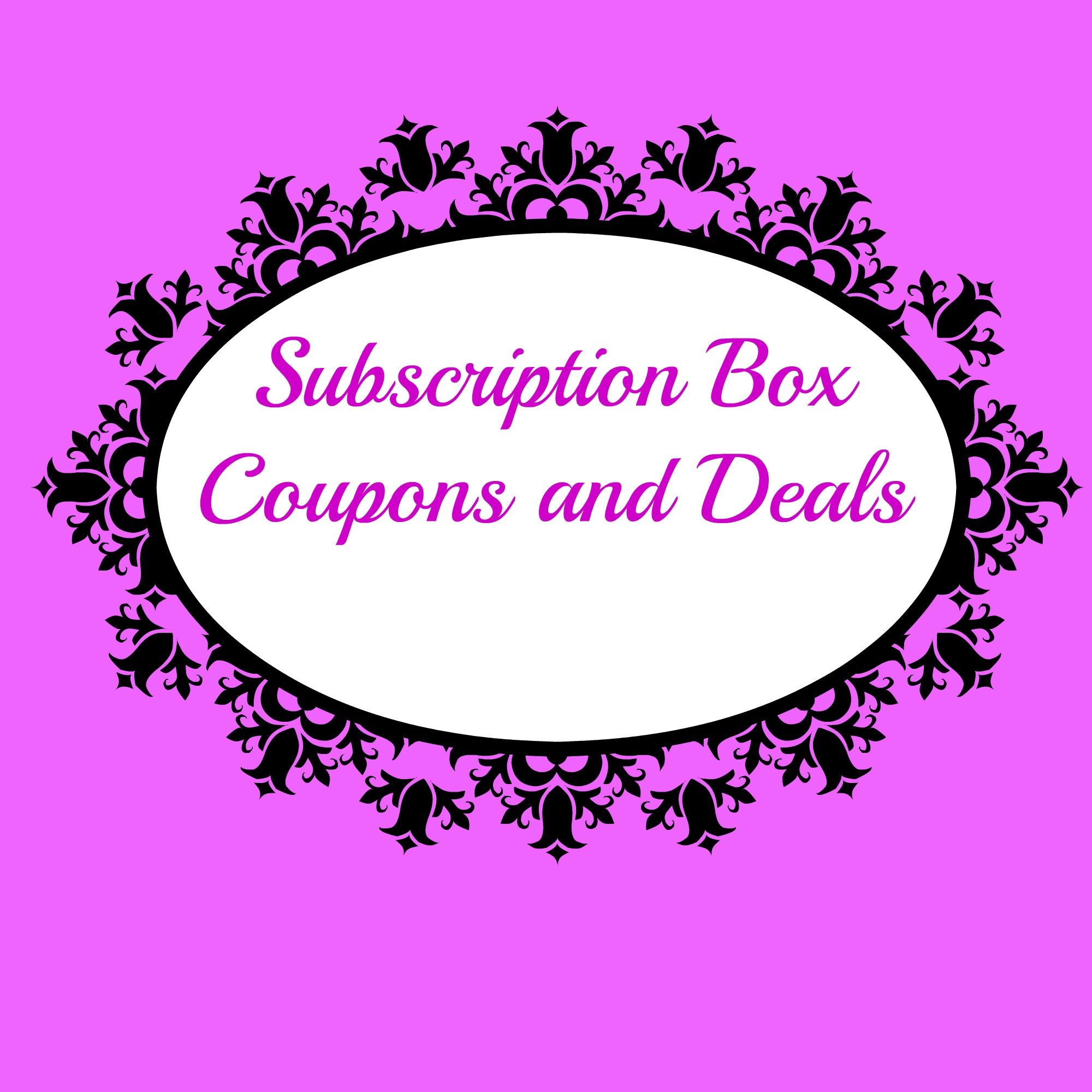 Subscription Box Coupons and Cheap Subscription Boxes