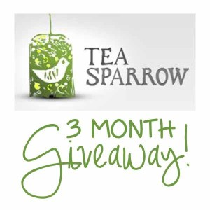 Tea Sparrow 3 Month Giveaway