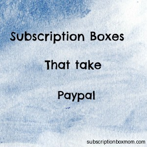 Subscription Boxes That Take Paypal