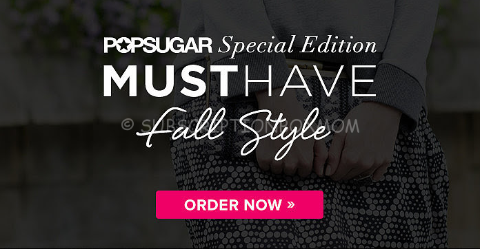 Popsugar Special Edition Must Have Fall Style Spoilers