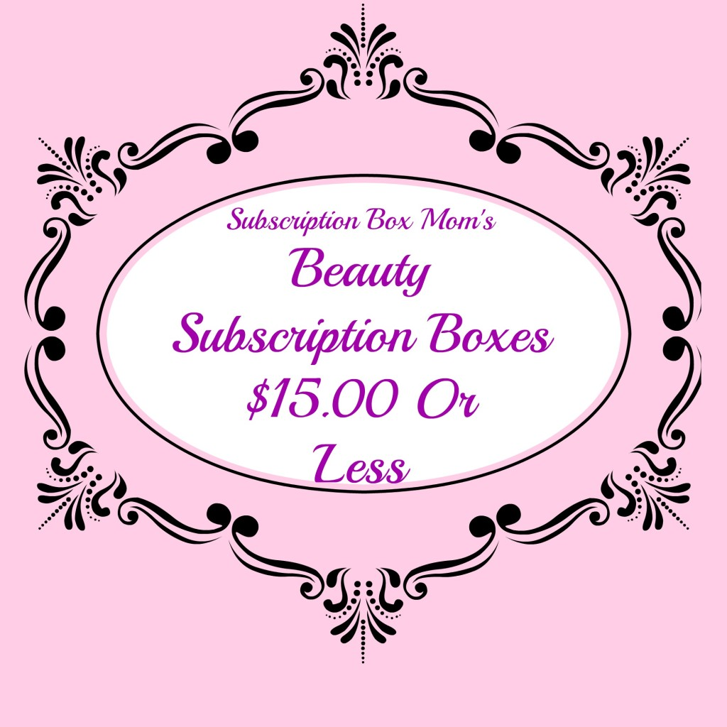 Beauty Subscription Boxes $15.00 or Less