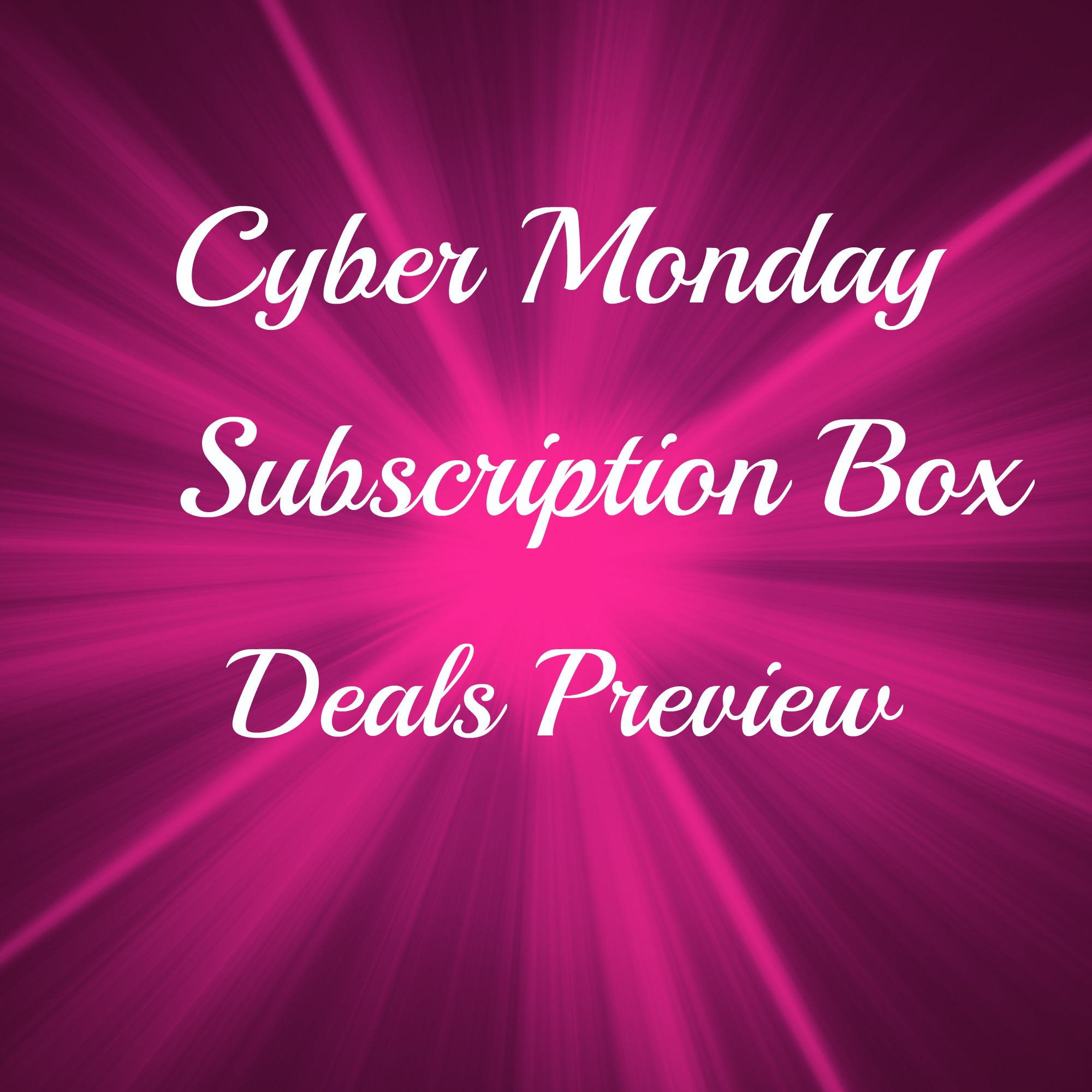 Cyber Monday Subscription Box Deals + Coupons 2014 Preview