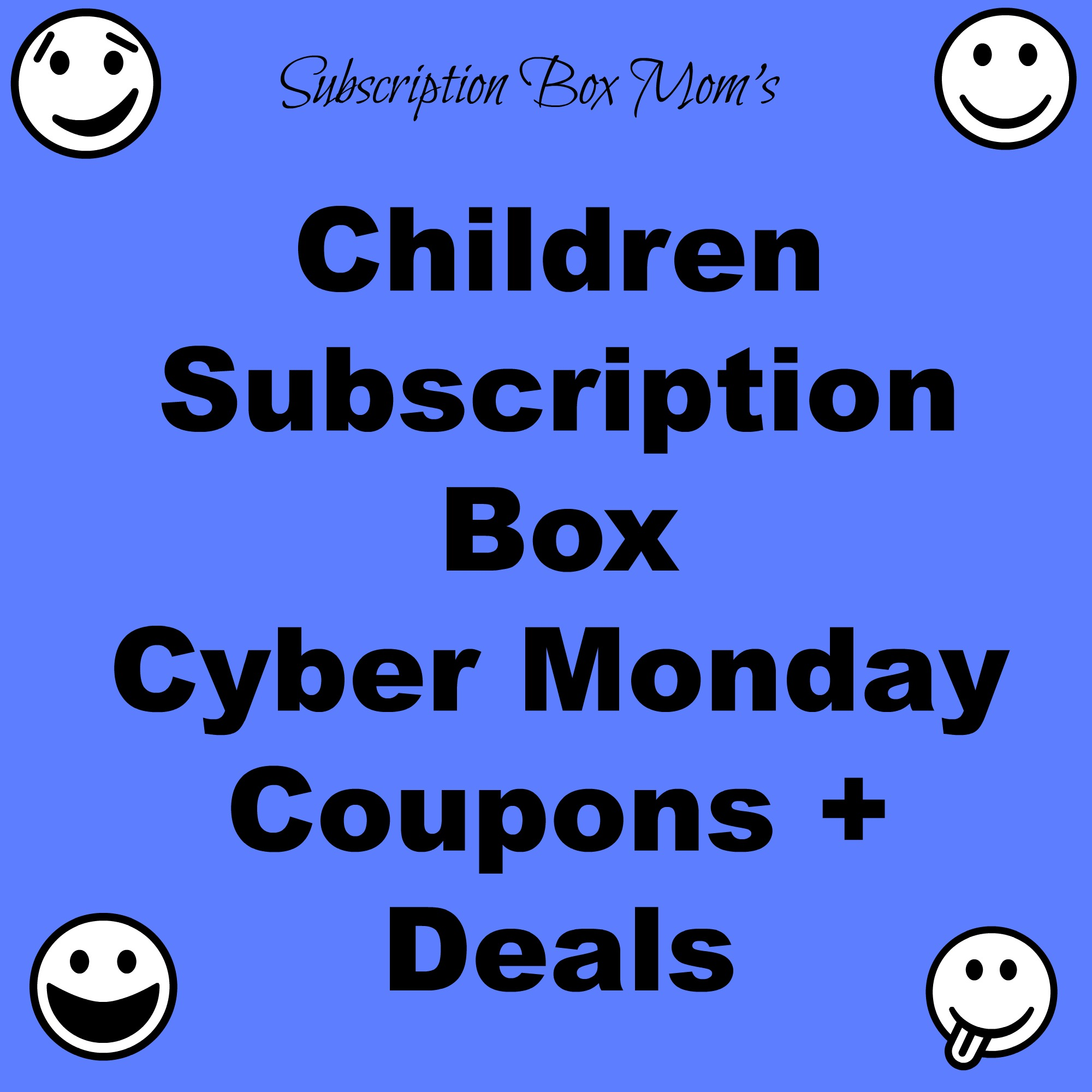 Children Subscription Box Cyber Monday Coupons + Deals 2014