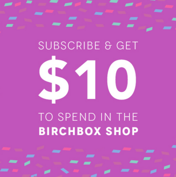 New $10.00 Birchbox Coupon - Get 100 Points