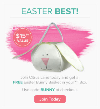 Citrus Lane Coupon Save 40% + Free Bunny Basket