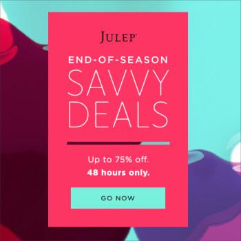 Julep End Of Season Savvy Deals