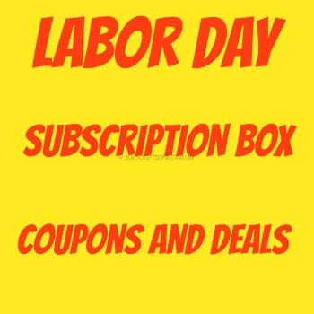 Labor Day 2015 Subscription Box Coupons + Deals
