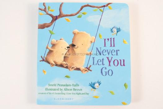 I'll Never Let You Go Smriti Prasadam-Halls