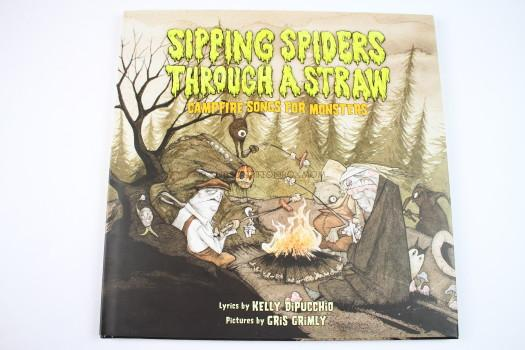 Sipping Spiders Through a Straw: Campfire Songs for Monsters by Kelly Dipucchio