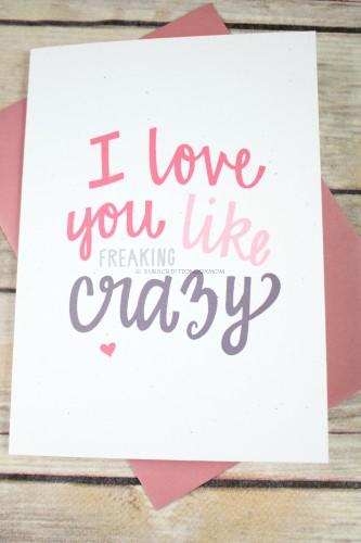 I Love You Like Crazy Card by Hennel Paper Company