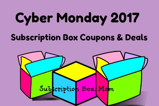 Cyber Monday 2017 Subscription Box Coupons + Deals List