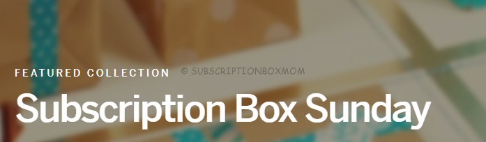 Subscription Box Sunday Coupons & Deals