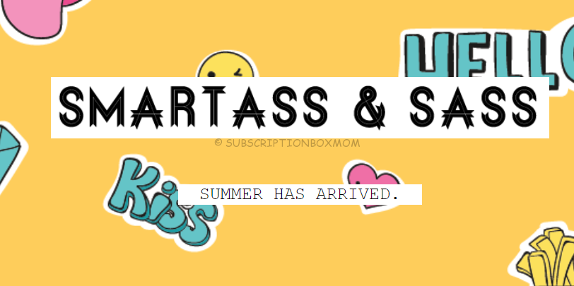 Smartass & Sass June 2018 Spoilers + Coupon