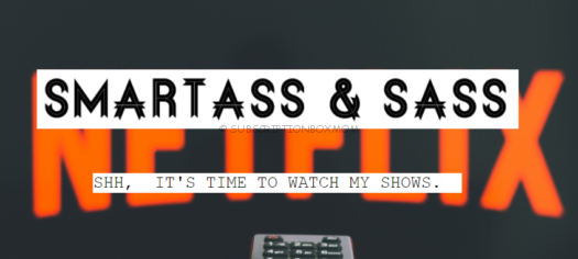 Smartass & Sass August 2018 Spoilers