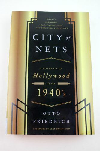 City of Nets: A Portrait of Hollywood in the 1940's byOtto Friedrich