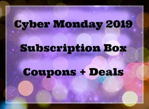 Cyber Monday 2019 Subscription Box Coupons Deals Subscription Box Mom